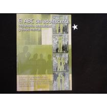 El Abc Del Adolescente Sexualidad Y Salud Mental + Envio