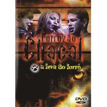 Dvd Forrozão Chacal A Fera Do Forró Ao Vivo Original