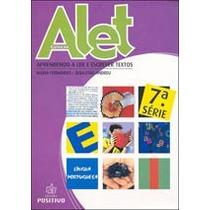 Alet - Aprendendo A Ler E Escrever Textos 7a Serie - Maria F