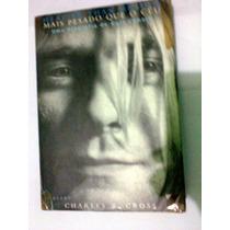 Livro Físico Mais Pesado Que O Céu - Charles R. Cross