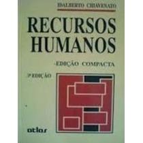 Recursos Humanos - Edição Compacta Idalberto Chivenato
