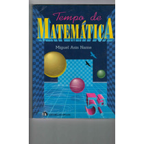 Livro Tempo De Matemática 5ª Série 6º Ano - Miguel Asis Name