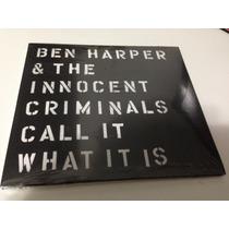 Ben Harper & The Innocent Criminals - Call It What It Is Cd