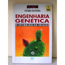 Livro Engenharia Genética O Sétimo Dia Da Criação Fátima O.