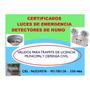 Certificados Luces De Emergencia, Detectores De Humo