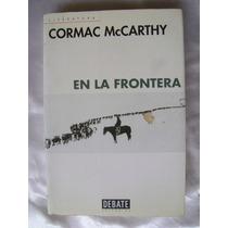 En La Frontera. Cormac Mccarthy. $299
