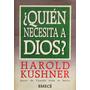 Harold Kushner, Quién Necesita A Dios?, Ed. Emecé
