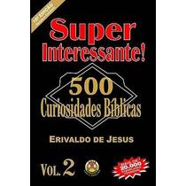 Super Interessante 500 Curiosidades Bíblicas Volume 2