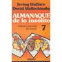 Almanaque De Lo Insólito 7 - I. Wallace/d. Wallechinsky