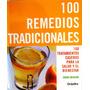 100 Remedios Tradicionales Tratamientos Caseros Sarah Merson