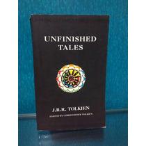 Livro Unfinished Tales - J.r.r. Tolkien De Senhor Dos Anéis