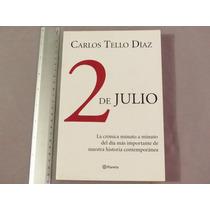 Carlos Tello Díaz, 2 De Julio, Planeta, México, 2007, 252
