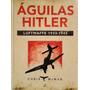 Águilas De Hitler Luftwaffe Segunda Guerra Mundia Avión