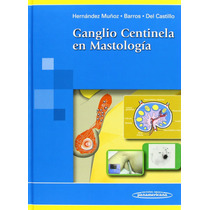 Ganglio Centinela En Mastologia. Hernandez Muñoz