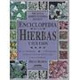 Enciclopedia De Las Hierbas Y Sus Usos