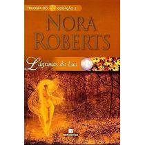 Lágrimas Da Lua - Trilogia Do Coração - Vol. 2 Nora Roberts