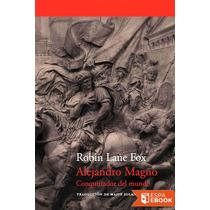 Alejandro Magno Conquistador D - Robin Lane Fox - Libro
