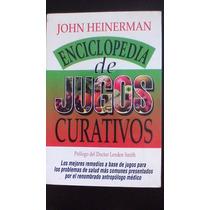 Enciclopedia De Jugos Curativos, John Heinerman