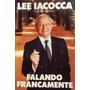 Livro Falando Francamente Lee Iacocca - Frete Gratis