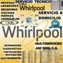 Reparación Servicio Técnico Whirlpool Nevera Lavadora Secad