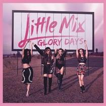 Glory Days (cd + Dvd) (dlx) Little Mix