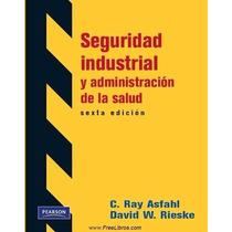 Libro: Seguridad Industrial Y Administración De La Salud Pdf