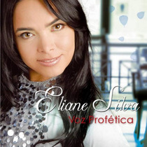 Cd Eliane Silva - Voz Profética (original)