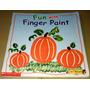 Fun With Finger Paint Deborah Schecter