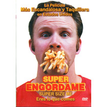 Dvd Super Engordame ( Super Size Me ) 2004 - Morgan Spurlock