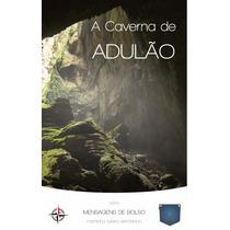 Livro A Caverna De Adulão