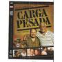 Dvd Carga Pesada-grandes Series Da Tv Globo/original/usado