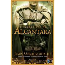 El Caballero De Alcantara - Jesus Sanchez Adalid - Libro