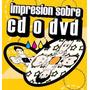 Impresion Sobre Cd Y Dvd