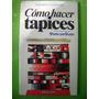 Libro: Cómo Hacer Tapices - Gerardo Tempone
