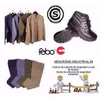 Pantalon De Trabajo´+botin Febo Cerificado + Camisa Combo Of