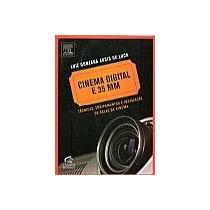 Cinema Digital E 35 Mm: Técnicas, Equipamentos E Instalação