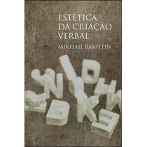 Estética Da Criação Verbal - Mikhail Bakhtin