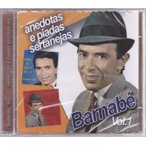 Cd Barnabé Anedotas E Piadas Sertanejas Vol. 1 Novo/lacrado