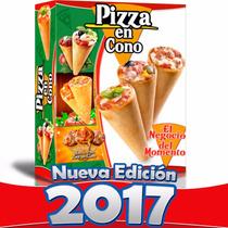Libro 2017 Como Hacer Pizzas En Cono Super Negocio +regalos