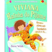 Livro Viviana Rainha Do Pijama - Webb, Steve