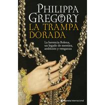 La Trampa Dorada Familia Bolena Philippa Gregory