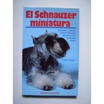 El Schnauzer Miniatura - John Negho