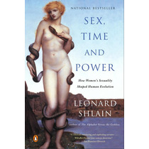 Leonard Shain Sex Time And Power - Libro