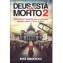 Livro Deus Não Está Morto 2 - Rice Broocks