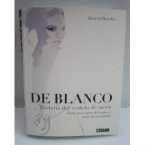 Libro Historia Reportaje Del Vestido De Novia, De Blanco