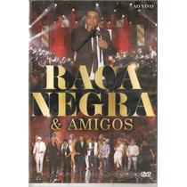 Raça Negra & Amigos Dvd Lacrado De Fabrica Original