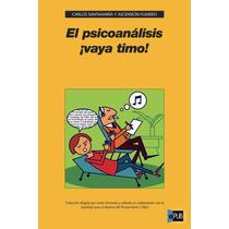 El Psicoanalisis Vaya Timo - Carlos Santama - Libro