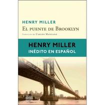 Libro El Puente De Brooklyn - Henry Miller + Regalo