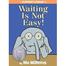 Esperar No Es Fácil! (un Elefante Y Piggie Libro)