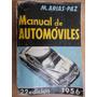 Antiguo Manual De Automóviles M. Arias- Paz 1956